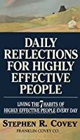 Daily Reflections for Highly Effective People: Living the 7 Habits of Highly Effective People Every Day by Stephen R. Covey(1994-03-21)