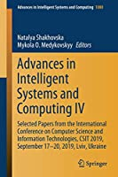 Advances in Intelligent Systems and Computing IV: Selected Papers from the International Conference on Computer Science and Information Technologies, CSIT 2019, September 17-20, 2019, Lviv, Ukraine