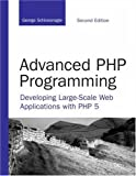 Advanced PHP Programming: Developing Large-Scale Web Applications with PHP 5 (2nd Edition) (Developer's Library)