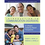 Introduction to Communication Disorders: A Lifespan Evidence-Based Perspective (The Pearson Communication Sciences and Disord