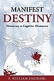 Manifest Destiny: Democracy as Cognitive Dissonance (English Edition)