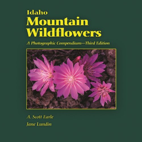 Download Idaho Mountain Wildflowers: A Photographic Compendium 0615588549