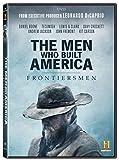 The Men Who Built America: Frontiersmen [DVD]