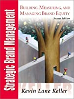 Strategic Brand Management (2nd Edition)