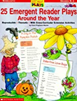 25 Emergent Reader Plays Around the Year: Just-Right Plays