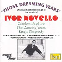 Novello: Those Dreaming Years