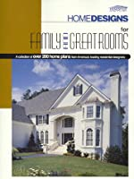 Homedesigns for Family and Great Rooms: A Collection of over 200 Home Plans from America's Leading Residential Designers (Home Designs)