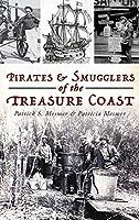 Pirates and Smugglers of the Treasure Coast