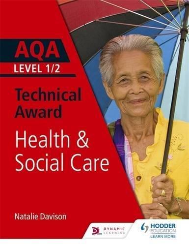 AQA Level 1/2 Technical Award in Health and Social Care (Aqa Technical Award) (English Edition)