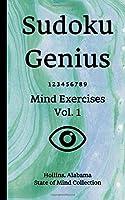 Sudoku Genius Mind Exercises Volume 1: Hollins, Alabama State of Mind Collection