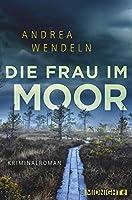 Die Frau im Moor: Kriminalroman