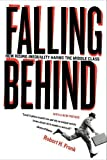 Falling Behind: How Rising Inequality Harms the Middle Class (The Aaron Wildavsky Forum for Public Policy)
