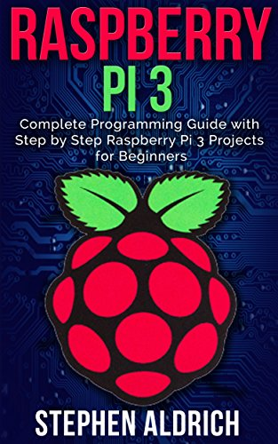 Raspberry pi 3 complete programming guide with step by step raspberry pi 3 complete programming guide with step by step raspberry pi 3 projects for malvernweather Choice Image
