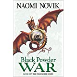 The Temeraire Series (3) - Black Powder War: Soar on the wings of adventure...: Book 3