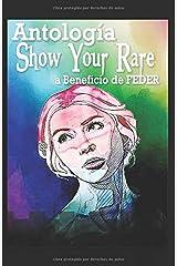 Antología Show Your Rare: Beneficio a FEDER (Spanish Edition) Paperback