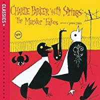 Charlie Parker with Strings: The Master Takes by Charlie Parker (2014-08-03)