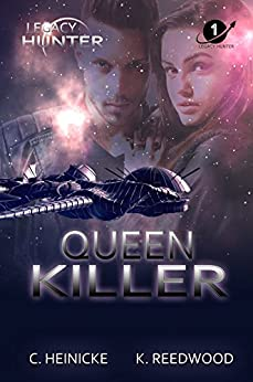 Queen Killer (Legacy Hunter Book 1) by [Heinicke, Chris, Reedwood, Kate]
