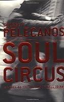 Soul Circus (Pelecanos, George)