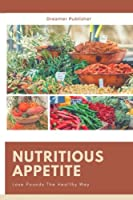 Nutritious Appetite (Lose Pounds the Healthy Way)