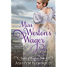 Miss Weston's Wager: A Regency Romance (Brides of Brighton Book 4)