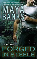 Forged in Steele (A KGI Novel) by Maya Banks(2013-06-25)