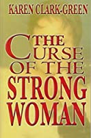 Curse of the Strong Woman