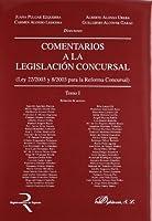Comentarios a la legislación concursal : Ley 22/2003 y 8/2003 para la reforma concursal
