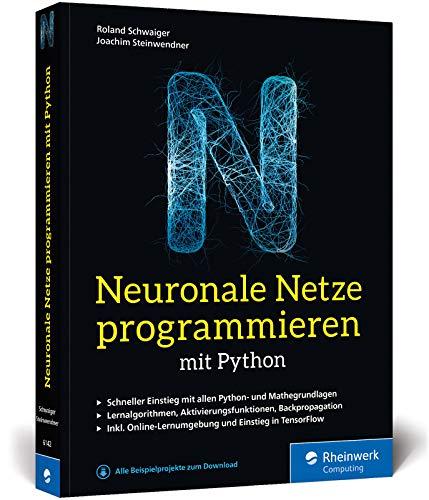 Download Neuronale Netze programmieren mit Python: Ihre Einfuehrung in die Kuenstliche Intelligenz. Inkl. KI-Lernumgebung und Einstieg in TensorFlow 3836261421