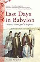 Last Days in Babylon: The Story of the Jews of Baghdad