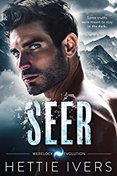 Seer: A Werelock Evolution Series Duet (Book 1 of 2) by [Ivers, Hettie]