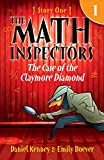 The Math Inspectors 1: The Case Of The Claymore Diamond (a hilarious adventure for children ages 9-12) (English Edition)