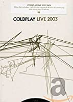 Coldplay: Live 2003 [DVD]