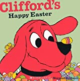 Clifford's Happy Easter (Clifford, the Big Red Dog)