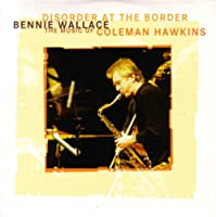 Disorder at the Border: Music of Coleman Hawkins