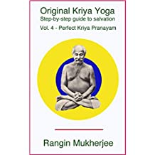 Original Kriya Yoga Volume IV: Step-by-step Guide to Salvation (Volume 4)