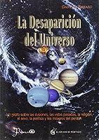 La desaparicion del universo / The disappearance of the Universe (Coleccion un Curso de Milagros)