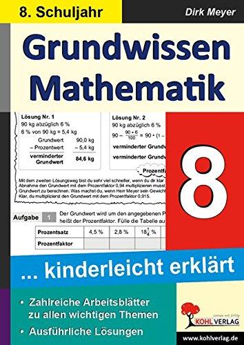 Grundwissen Mathematik 8. Schuljahr: ... kinderleicht erklaert