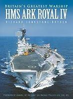Britain's Greatest Warship: HMS Ark Royal IV