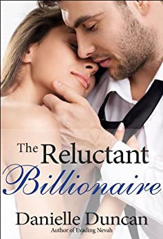 The Reluctant Billionaire, A BBW Billionaire Romance by [Duncan, Danielle]
