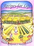 By Rhonda J. Malkmus - Recipes For Life From God's Garden (1998-07-22) [Spiral-bound]