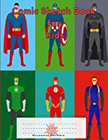 Comic Sketch Book for Kids: Unleash your Drawing Prowess, Create Your Own Comics, Cartoons Using this  8.5 x11, 100pages Blank Comic Sketch Book (Drawing Book, Sketchbook, Doodle Book) for Kids and Adults