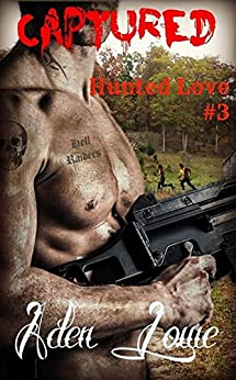 Captured (Hunted Love Book 3) by [Lowe, Aden]