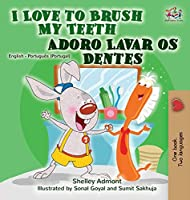 I Love to Brush My Teeth (English Portuguese Bilingual Book - Portugal) (English Portuguese Bilingual Collection - Portugal)