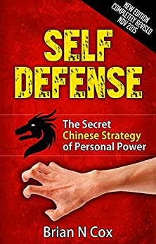 Self-Defense: The Secret Chinese Strategy of Personal Power (Deadly Attack Survival, self defense, self defense for women Book 1) by [Cox, Brian]