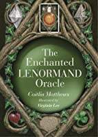 The Enchanted Lenormand Oracle: 39 Cards for Revealing Your True Self and Your Destiny