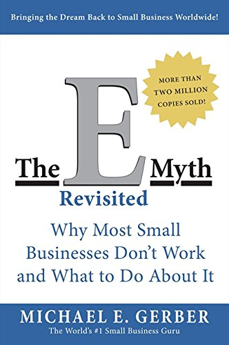 The E-Myth Revisited: Why Most Small Businesses Don't Work and What to Do About Itの詳細を見る