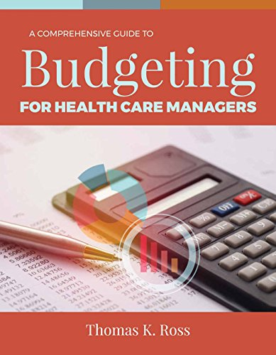 Download A Comprehensive Guide to Budgeting for Health Care Managers 1284143546