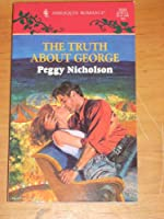 Truth About George (Harlequin Romance)