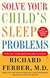 Solve Your Child's Sleep Problems: Revised Edition: New, Revised, and Expanded Edition (English Edition)