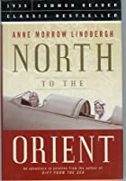 North to the Orient: An Adventure in Aviation
